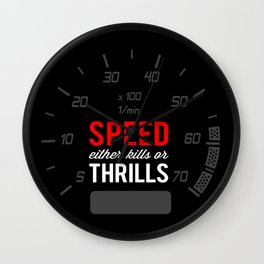 Speed either kills or thrills Wall Clock