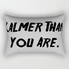 Calmer Than You Are Rectangular Pillow