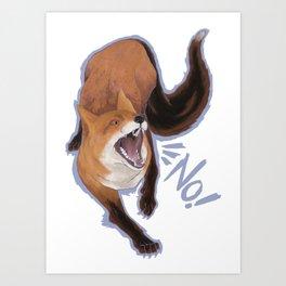No Fox Art Print