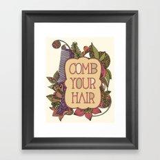 Comb your hair Framed Art Print
