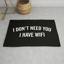 I Have WiFi Funny Quote Rug
