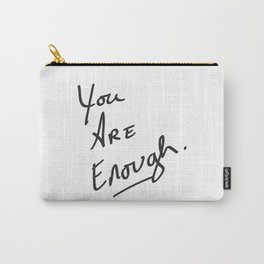 You are enough. Carry-All Pouch