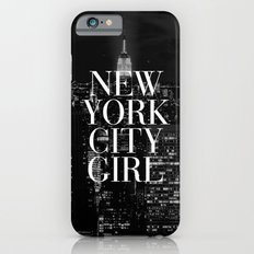 New York City Girl Black & White Skyline Vogue Typography iPhone 6 Slim Case