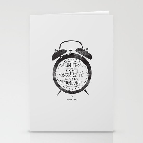 Your Time Is Limited Stationery Cards