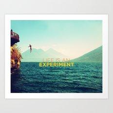 Life Is An Experiment Art Print