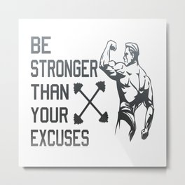 Be stronger Metal Print