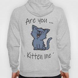 U Kitten Me? Hoody