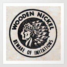 Wooden Nickel: Beware Of Imitations Art Print