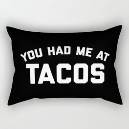 Had Me At Tacos Funny Quote Rectangular Pillow