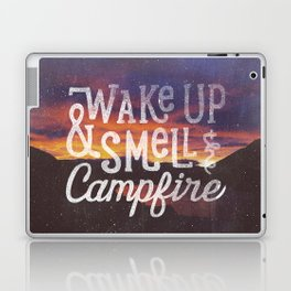 wake up & smell the campfire Laptop & iPad Skin