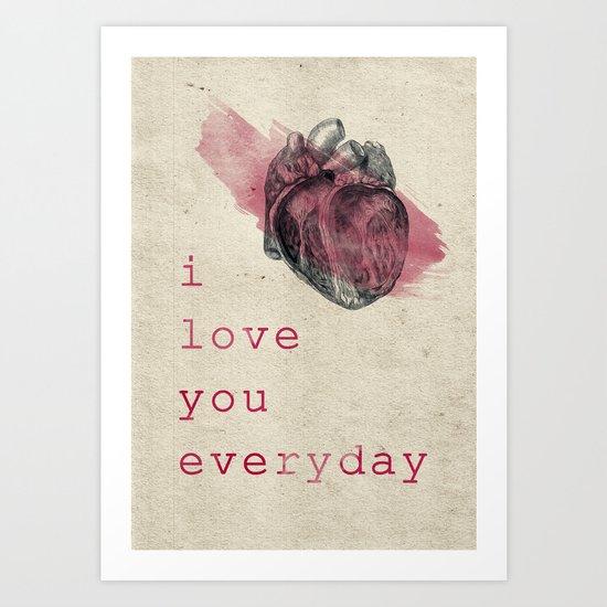 i_love_you_everyday Art Print
