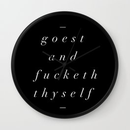 Goest and Fucketh Thyself black-white typography print design home wall bedroom decor Wall Clock