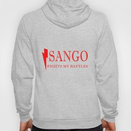 Sango Fights My Battles Hoody