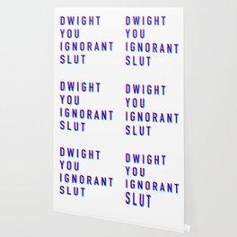 Dwight You Ignorant Slut (3D) Wallpaper