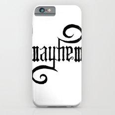 Unleash MAYHEM iPhone 6s Slim Case