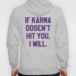 IF KARMA DOESN'T HIT YOU I WILL (Purple) Hoody