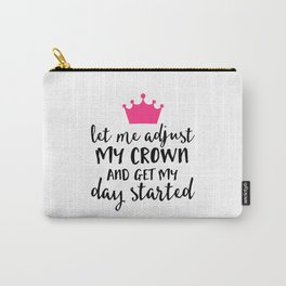 Adjust My Crown Funny Quote Carry-All Pouch