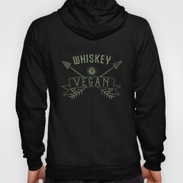 Whiskey Is Vegan Drinking Quote - Funny Alcohol Saying Gift Hoody