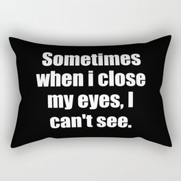 Sometimes funny quote Rectangular Pillow