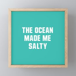 The Ocean Made me Salty Framed Mini Art Print