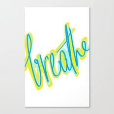 Breathe, dammit! Canvas Print