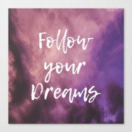 Follow Your Dreams Sky Canvas Print