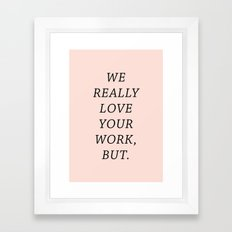WE LOVE YOUR WORK Framed Art Print