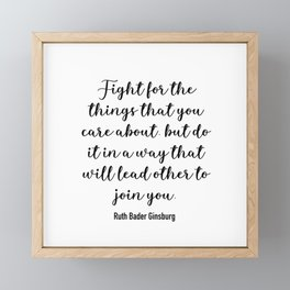 Fight for the things that you care about Framed Mini Art Print