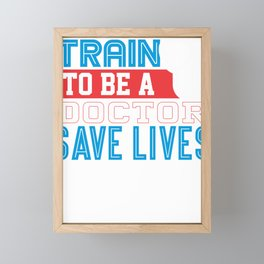 Medical Professional Train to be a Doctor Save Lives Stethoscope Framed Mini Art Print
