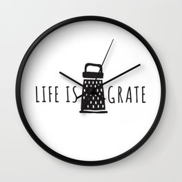 Life is Grate Great Food Pun Punny Funny Lettering Typography Design Wall Clock