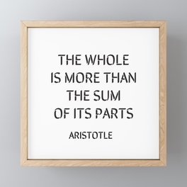 Aristotle Quote - The whole is more than the sum of its parts Framed Mini Art Print