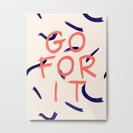 GO FOR IT #society6 #motivational Metal Print