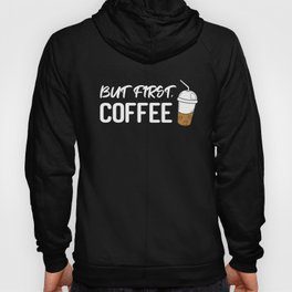 But first, coffee (Black edition) Hoody