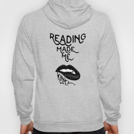 Reading made Me Hoody