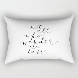 'Not All Who Wander Are Lost' Quote Calligraphy Hand Lettering Rectangular Pillow