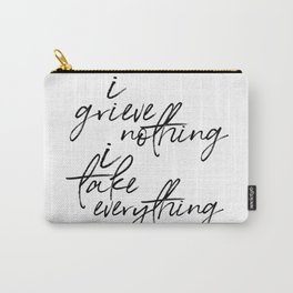 i grieve nothing Carry-All Pouch