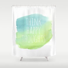 Think Happy Thoughts Shower Curtain
