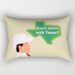 Don't Mess With Texas! Rectangular Pillow