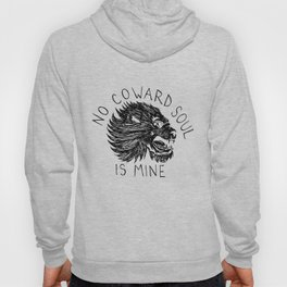 No Coward Soul is Mine Hoody