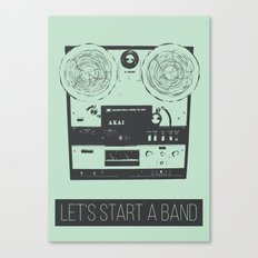 Let's start a band Canvas Print