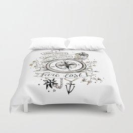 Not all those who wander are lost print Duvet Cover