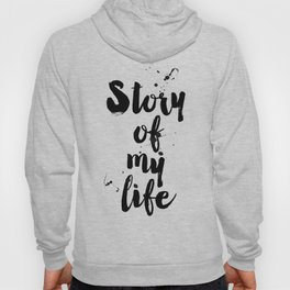 """One Direction quote from the song title """"Story of my life"""" Hoody"""