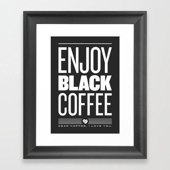 Enjoy Black Coffee – Dark Grey Framed Art Print