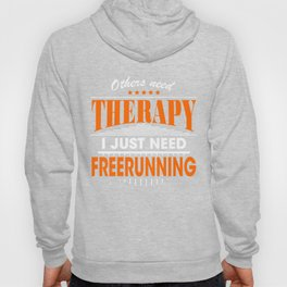freerunning is my therapy Hoody