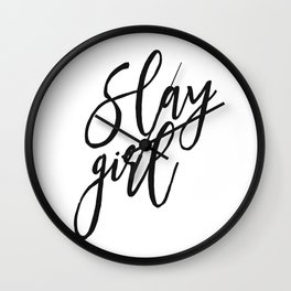 Slay Girl Print, Girly Print, Home Decor, Girl Room Decor Wall Clock