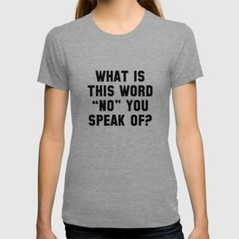 What Is This Word No T-shirt