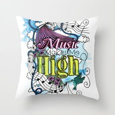 Music Makes Me High Throw Pillow