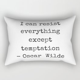 Oscar Wilde Quote  - black and white typewriter font - I can resist everything except temptation Rectangular Pillow