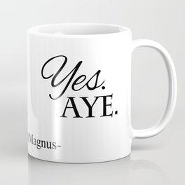 Yes. Aye. Coffee Mug
