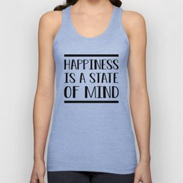 Happiness Is A State Of Mind bw Unisex Tank Top